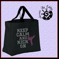Rhinestone Tote Bag (your choice of color) Keep Calm and Kick On with Female Martial Artist doing Side Kick in Pink Bling Karate Tae Kwon Do
