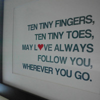 Ten Tiny Fingers Ten TIny Toes May Love Follow You by ecceprints