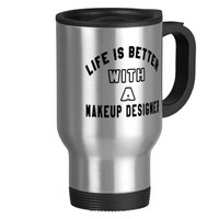 Life Is Better With A Makeup designer