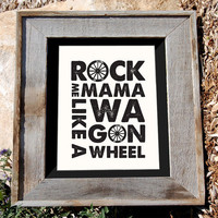 "Wagon Wheel Art Print - Cream- 8x10"" - ""Rock Me Mama Like a Wagon Wheel"" - Typographic"