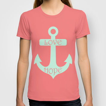 Love Hope Anchor Mint Green T-shirt by BeautifulHomes