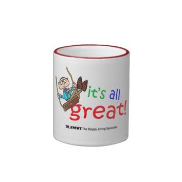 """Dr. Knowz """"It's All Great!"""" Mug"""