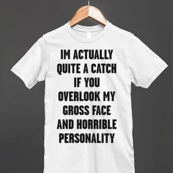 Actually a Catch-Unisex White T-Shirt