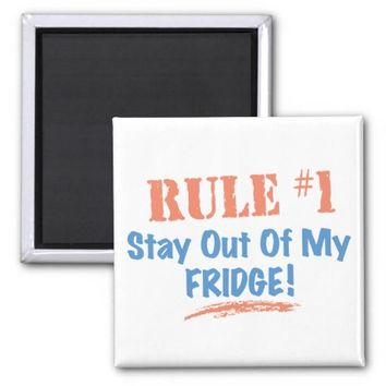 Rule #1 Stay Out Of My Fridge
