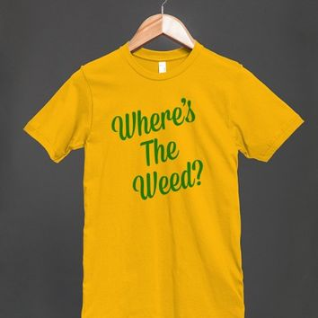 Where's the Weed? | Fitted T-shirt | Skreened