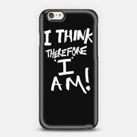 I think therefore I am -