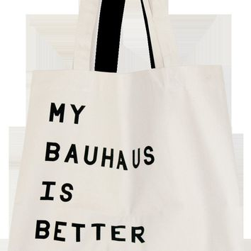 My Bauhaus is Better Than Yours Tote Bag
