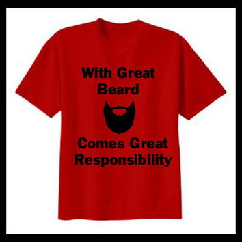 With Great Beard Shirt, With great beard comes great responsibility T-Shirt