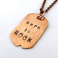 Born To Rock - Hand Stamped Copper Necklace