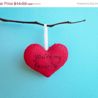 Christmas in July 20% OFF Handmade Heart Ornament You're my favorite