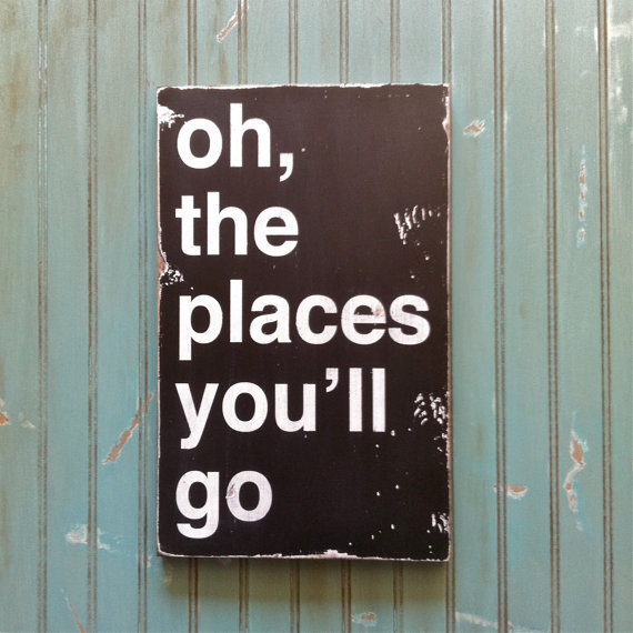 Oh, The Places You&#x27;ll Go - Dr. Seuss Inspired Distressed Sign in Black with White Vintage Style