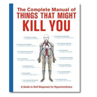 Complete Manual of Things that Might Kill You  - Whimsical & Unique Gift Ideas for the Coolest Gift Givers