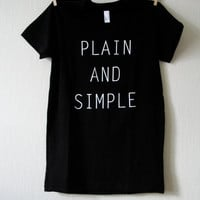 Plain and Simple Silkscreen Tshirt