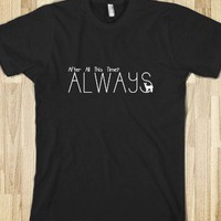 always - Marauder's Tees