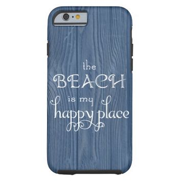Beach Happy Place Blue Wood Beach iPhone 6 Case