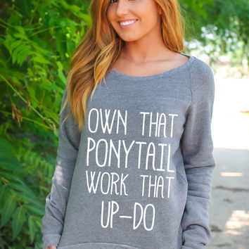 Own That Pony Tail - Fleece Pullover