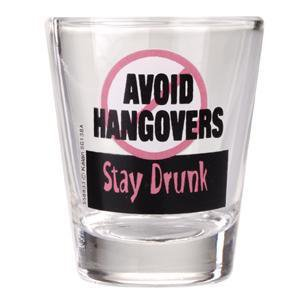 - Avoid Hangovers Stay Drunk Shot Glass - each - Other