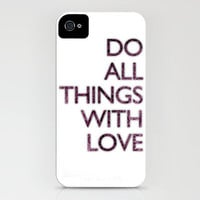 Do all things with love iPhone Case by Michelle Thompson | Society6