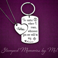 No Matter Where I Roam, You're My Home - Hand Stamped Necklace and Key Chain Set - Long Distance Love - Couples, Best Friends, Family Gift
