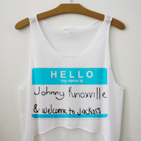 Hello My Name is Johnny Knoxville Crop Top | fresh-tops.com