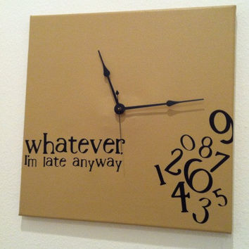 whatever, I'm late anyway clock lite brown