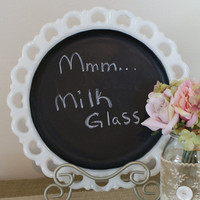 Vintage Milk Glass Serving Plate Chalkboard by mudpiesandmarigolds
