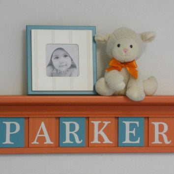 "Turquoise and Orange Nursery Personalized for - PARKER - 24"" Orange Shelf with 6 Letter Plaques in Teal and Orange, Baby Girl Nursery Decor"