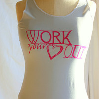 Workout Racerback WORK your Heart OUT -Medium