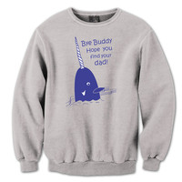 BYE BUDDY Narwal - funny cool elf movie merry christmas ya filthy animal xmas ugly sweater party humorous new - Mens Grey Sweatshirt DT0296
