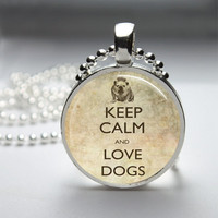 Round Glass Bezel Pendant Keep Calm And Love Dogs Pendant Bulldog Necklace Photo Pendant Art Pendant With Silver Ball Chain (A3769)