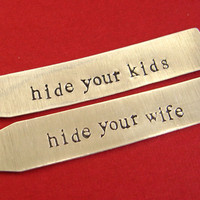 Collar Stays -Hide your kids, hide your wife  -Hand Stamped in Aluminum