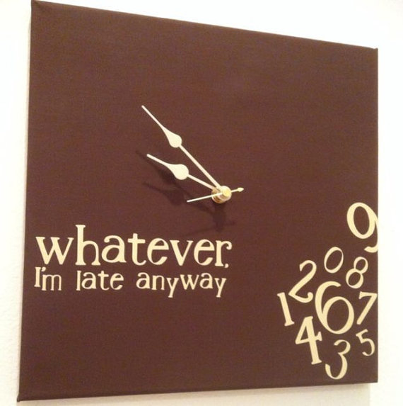 Whatever, I'm late anyways Clock, espresso/tan