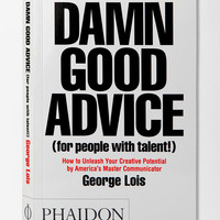 Damn Good Advice By George Lois