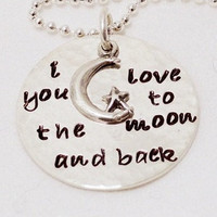 I love you to the moon and back - Hand Stamped Sterling Silver Necklace
