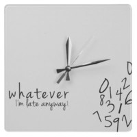 I&#x27;m late anyway funny wall Clock from Zazzle.com