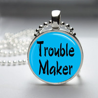 Round Glass Bezel Pendant Trouble Maker Pendant Funny Necklace With Silver Ball Chain (A3848)