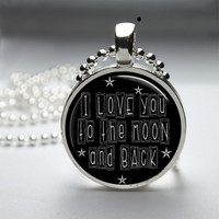 Round Glass Bezel Pendant I Love You To The Moon And Back Necklace Photo Pendant Art Pendant With Silver Ball Chain (A3747)