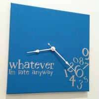 whatever, I&#x27;m late anyway clock in turqouise and silver