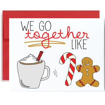 Christmas card / holiday love we go together like hot cocoa chocolate and cookies gingerbread man candy cane cookies red holiday xmas card