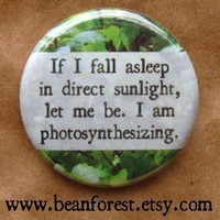 let me be i'm photosynthesizing by beanforest on Etsy