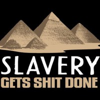 T-Shirt Hell :: Shirts :: SLAVERY GETS SHIT DONE