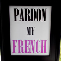 Pardon My French 8x10 Typography Print.