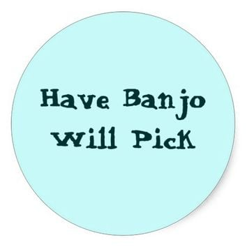 Have Banjo Will Pick