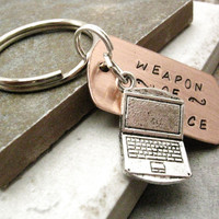 LAPTOP Weapon of Choice Stamped Keychain, alt charms available, see picture, hand print font, BEST SELLER