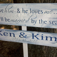 Customized Beach Wedding Directional Sign- &quot;I Love Him and He Loves Me We&#x27;ll be Married by the Sea&quot; - personalized names, wedding date