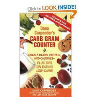 Dana Carpender`s Carb Gram Counter: Usable Carbs, Protein, Fat, and Calories - Plus Tips on Eating Low-Carb!