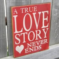 A True Love Story Never Ends primitive sign