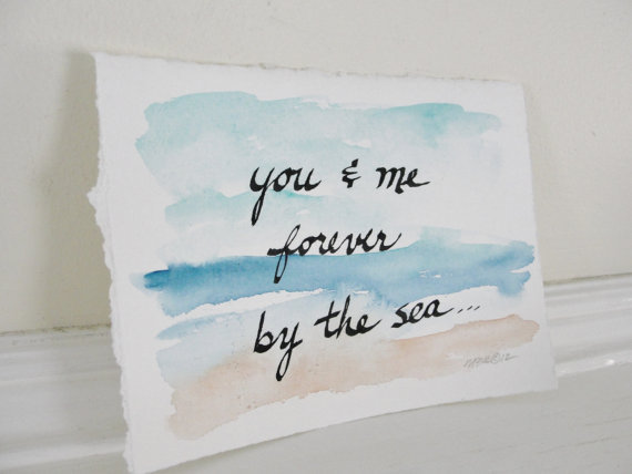 Watercolor Painting, Beach Wedding Calligraphy, Beach Scene, You and me forever by the sea, Romantic Saying, 5 x 7