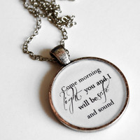 Hunger Games- Taylor Swift ft. The Civil Wars Quote Resin Pendant Necklace- Come Morning Light, You and I Will Be Safe and Sound