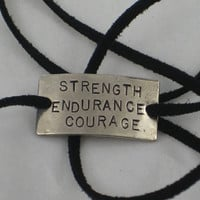 STRENGTH ENDURANCE COURAGE Wrap Bracelet  - Inspirational Jewelry - Nickel Silver Pendant on 3 feet of Micro Fiber Suede - Motivation Wrap